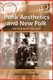 Punk Aesthetics and New Folk : Way down the Old Plank Road, Encarnacao, John, 1409474186