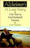 Alzheimer's, A Love Story, Ann Davidson, 1559724188