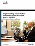 Implementing Cisco Unified Communications Manager, (CIPT1), Hartmann, Dennis and Finke, Joshua Samuel, 1587204185