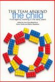 The Team Around the Child : Multi-Agency Working in the Early Years, , 1858564182