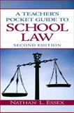 A Teacher's Pocket Guide to School Law, Essex, Nathan L., 0135094186