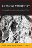 Excavating Asian History : Interdisciplinary Studies in Archaeology and History, , 0816524181