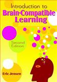 Introduction to Brain-Compatible Learning, Jensen, Eric, 1412954185
