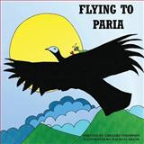 Flying to Paria, Gregory Thompson, 1493694189
