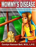 Mommy's Disease, Carolyn Bell, 1495984184