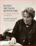 Rosen Method Bodywork, Marion Rosen and Sue Brenner, 1556434189