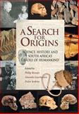 A Search for Origins : Science, History and South Africa's 'Cradle of Humankind', , 1868144186