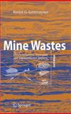 Mine Wastes : Characterization, Treatment and Environmental Impacts, Lottermoser, Bernd, 3642124186
