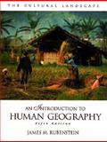 The Cultural Landscape : An Introduction to Human Geography, Rubenstein, James M., 0133864189