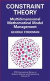 Constraint Theory : Multidimensional Mathematical Model Management, Friedman, George J., 0387234187