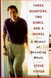 Three Quarters, Two Dimes and a Nickel, Steve Fiffer, 068485418X