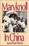 Maryknoll in China, Jean-Paul Wiest, 0873324188