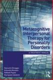 Metacognitive Interpersonal Therapy for Personality Disorders : A Treatment Manual, Dimaggio, Giancarlo and Popolo, Raffaele, 113802418X