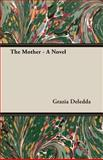 Mother A Novel, Grazia Deledda, 140679418X