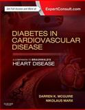 Diabetes in Cardiovascular Disease: a Companion to Braunwald's Heart Disease : Expert Consult - Online and Print, McGuire, Darren, 1455754188