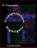 G-7 Countries: Transportation Highlights, U. S. Department Transportation Staff and Bureau of Statistics of Labor Staff, 1480264180