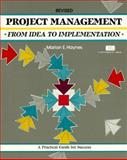 Project Management : From Idea to Implementation, Haynes, Marion E., 1560524189