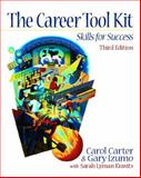 The Career Toolkit : Skills for Success, Carter, Carol and Izumo, Gary, 0130884189