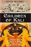 Children of Kali, Kevin Rushby, 0802714188
