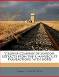 Virginia Company of London Extracts from Their Manuscript Transactions, Edward Duffield Neill and Edward D. 1823-1893 Neill, 114976418X