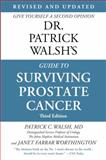 Dr. Patrick Walsh's Guide to Surviving Prostate Cancer, Patrick C. Walsh and Janet Farrar Worthington, 1455504181