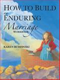 How to Build an Enduring Marriage Workbook, Karen Budzinski, 149084418X