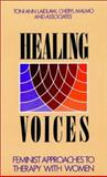 Healing Voices : Feminist Approaches to Therapy with Women, Laidlaw, Toni A., 155542418X