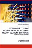 Techniques Types of Neural Network by Using Neurosolutions Software, Ahmmed Saadi Ibrahem, 3844304185