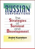 Russian Corporations : The Strategies of Survival and Development, , 0789014181