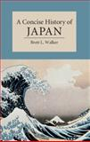 A Concise History of Japan, Walker, Brett, 1107004187