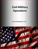Civil-Military Operations: Joint Publication 3-57, U. S. Joint U.S. Joint Force Command, 1500654183