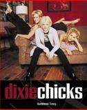 The Dixie Chicks, Kathleen Tracy, 1550224182