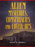 Alien Mysteries, Conspiracies and Cover-Ups, Kevin D. Randle, 1578594189