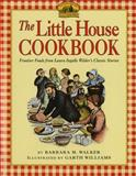 The Little House Cookbook, Barbara M. Walker, 0060264187