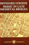 Music in Late Medieval Bruges, Strohm, Reinhard, 0193164183
