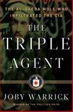 The Triple Agent, Joby Warrick, 0385534183