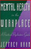 Mental Health in the Workplace : A Practical Psychiatric Guide, , 0471284181