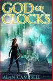 God of Clocks, Alan Campbell, 055338418X