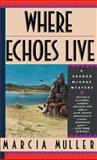 Where Echoes Live, Marcia Muller, 0892964189