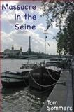 Massacre in the Seine, Sommers, Tom, 0983284180