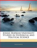 Johns Hopkins University Studies in Historical and Political Science, Anonymous, 1143494180