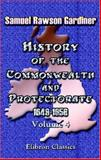 History of the Commonwealth and Protectorate 1649-1660, Samuel Rawson Gardiner, 1402184182