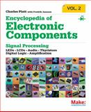 Encyclopedia of Electronic Components Volume 2 : Diodes, Transistors, Chips, Light, Heat, and Sound Emitters, Platt, Charles, 1449334180