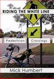 Riding the White Line, Mick Humbert, 1452064180