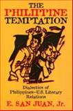 The Philippine Temptation : Dialectics of Philippines - U. S. Literary Relations, San Juan, E., Jr., 156639418X