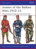 Armies of the Balkan Wars 1912-13, Philip S. Jowett, 1849084181