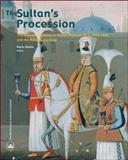 The Sultan's Procession : The Swedish Embassy to Sultan Mehmed IV in 1657-1658 and the Ralamb Paintings, , 9186884182