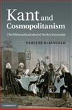 Kant and Cosmopolitanism : The Philosophical Ideal of World Citizenship, Kleingeld, Pauline, 0521764181