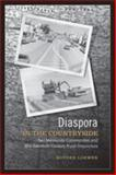 Diaspora in the Countryside : Two Mennonite Communities and Mid-Twentieth Century Rural Disjuncture, Loewen, Royden, 080209418X