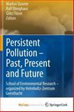 Persistent Pollution - Past, Present and Future : School of Environmental Research - organized by Helmholtz, , 3642174183